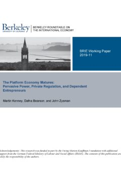 The Platform Economy Matures: Pervasive Power, Private Regulation, and Dependent Entrepreneurs